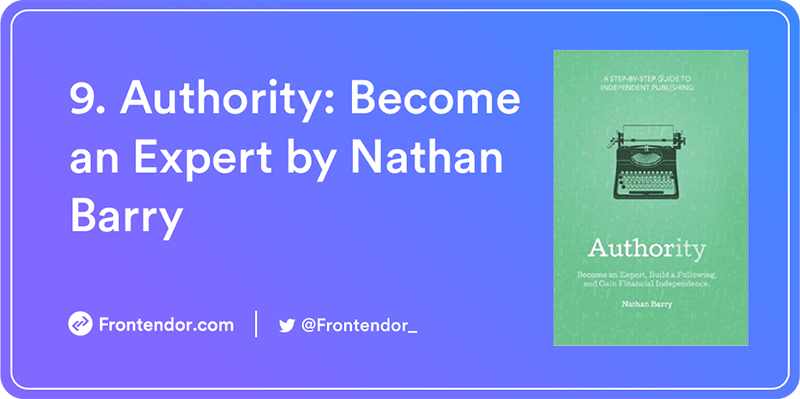 Authority: Become an Expert and Gain Financial Independence by Nathan Barry Book