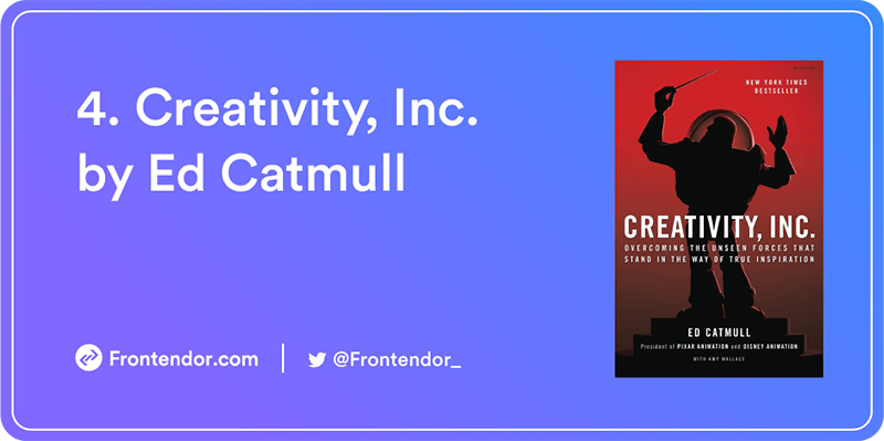 Creativity, Inc. by Ed Catmull Book
