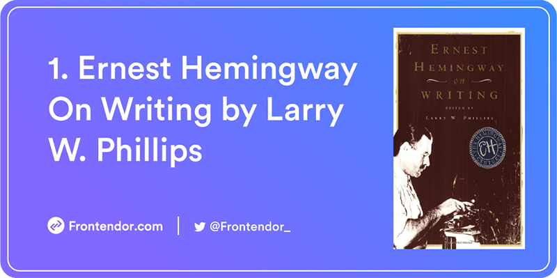 Ernest Hemingway On Writing by Larry W. Phillips Book