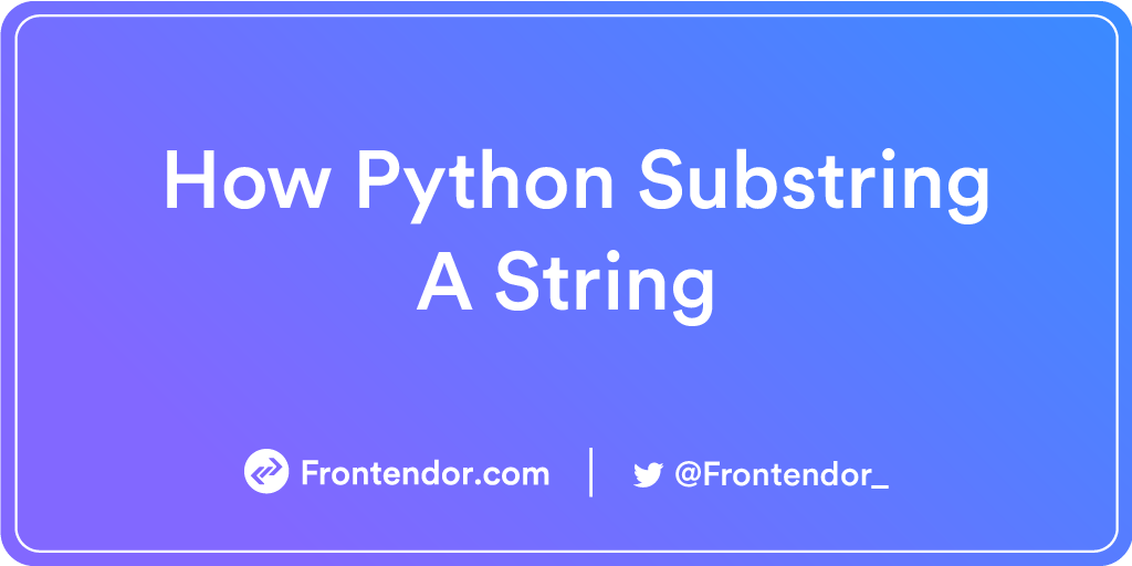 How Python Substring A String